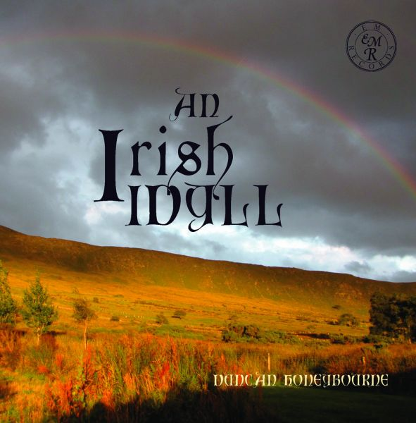 An Irish Idyll performed by Duncan Honeybourne (EM Records EMRCD024)